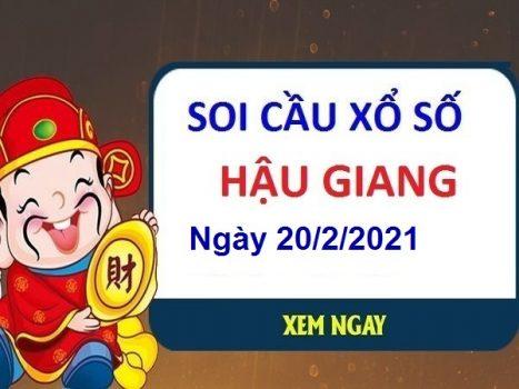 Soi cầu XSHG ngày 20/2/2021 chốt lô số đẹp Hậu Giang hôm nay