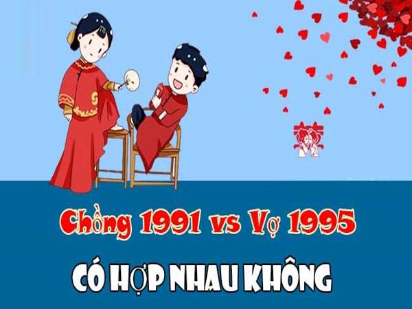 Xem tuổi vợ chồng – Vợ Ất Hợi 1995 Chồng Tân Mùi 1991